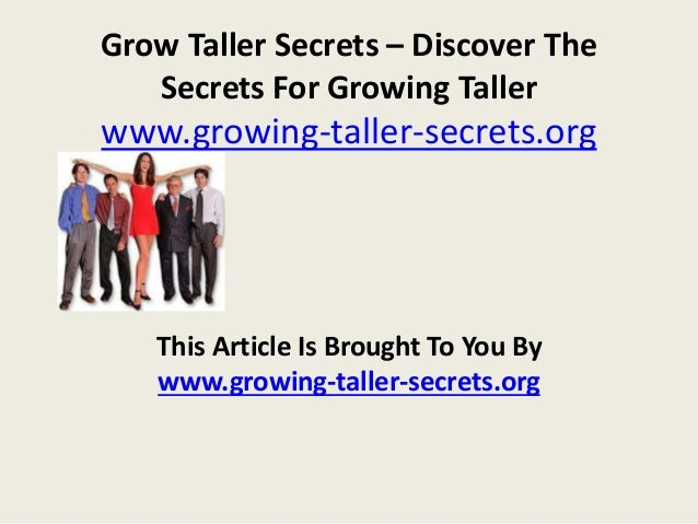 Grow Taller Secrets – Discover The Secrets For Growing Taller www.growing-taller-secrets.org This Article Is Brought To Yo...