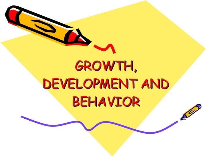 Growth, Development And Behavior