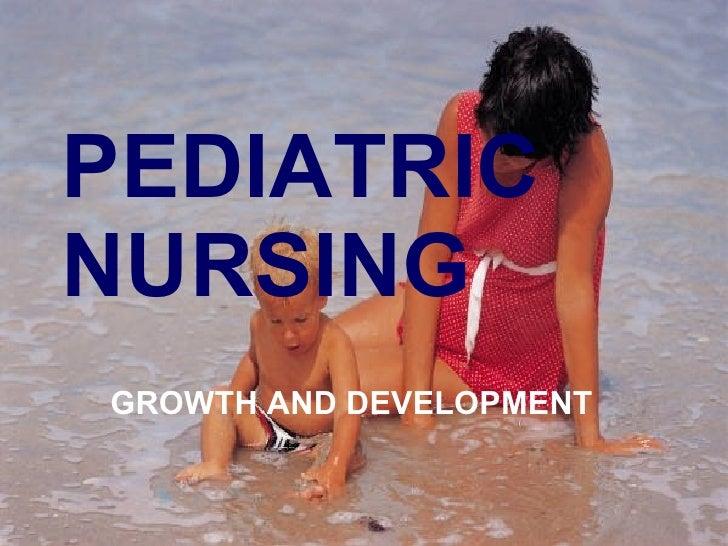PEDIATRIC NURSING GROWTH AND DEVELOPMENT