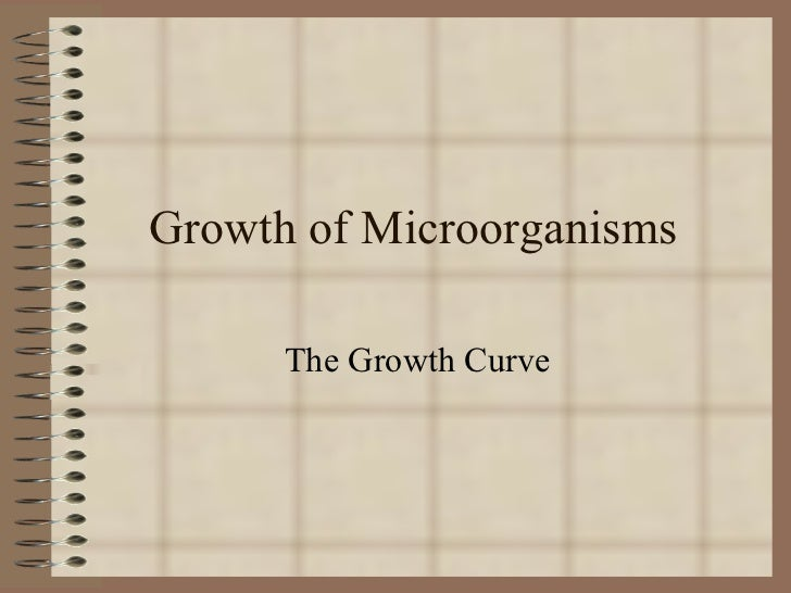 Growth of microorganisms
