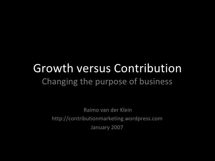 Growth versus Contribution