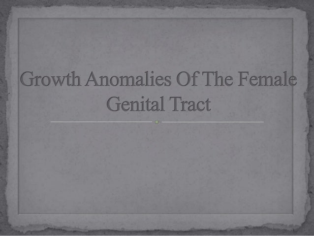 Growth anomalies of the female genital tract