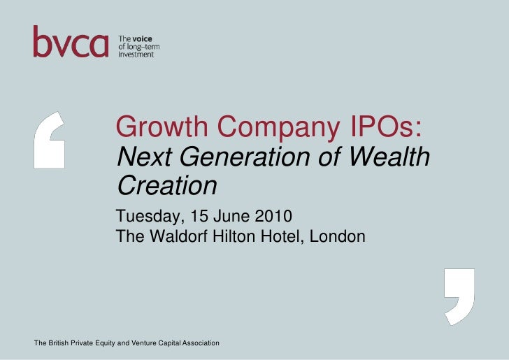 Growth Company IPOs: Next Generation of Wealth Creation <br />Tuesday, 15 June 2010The Waldorf Hilton Hotel, London<br />