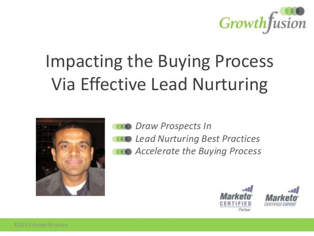 Impacting the Buying ProcessVia Effective Lead NurturingDraw Prospects InLead Nurturing Best PracticesAccelerate the Buyin...