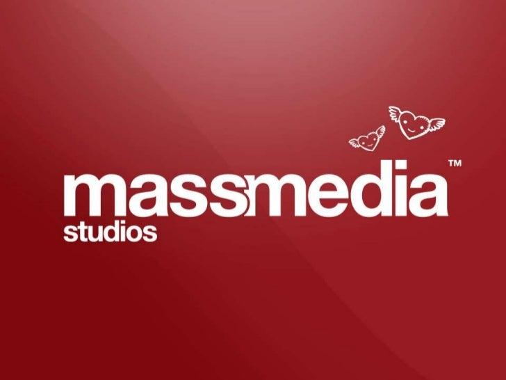 © 2012 MassMedia Studios. Commercial in Confidence.   1