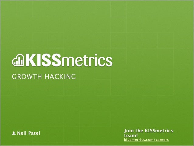 GROWTH HACKING  Neil Patel  Join the KISSmetrics team! kissmetrics.com/careers