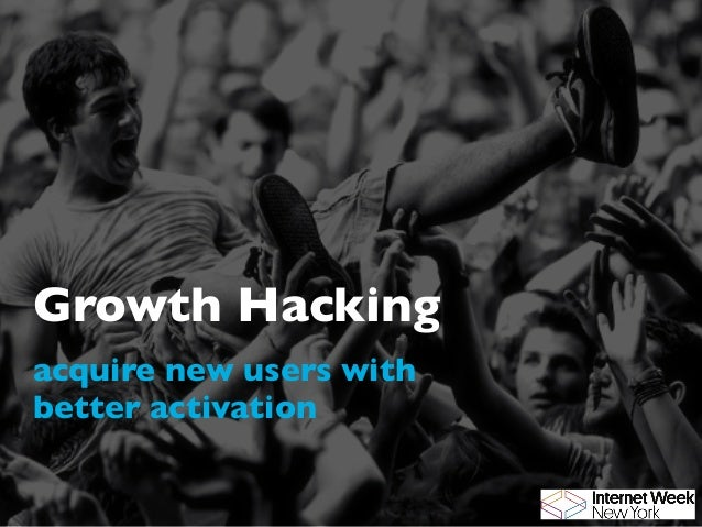 Growth Hacking acquire new users with better activation