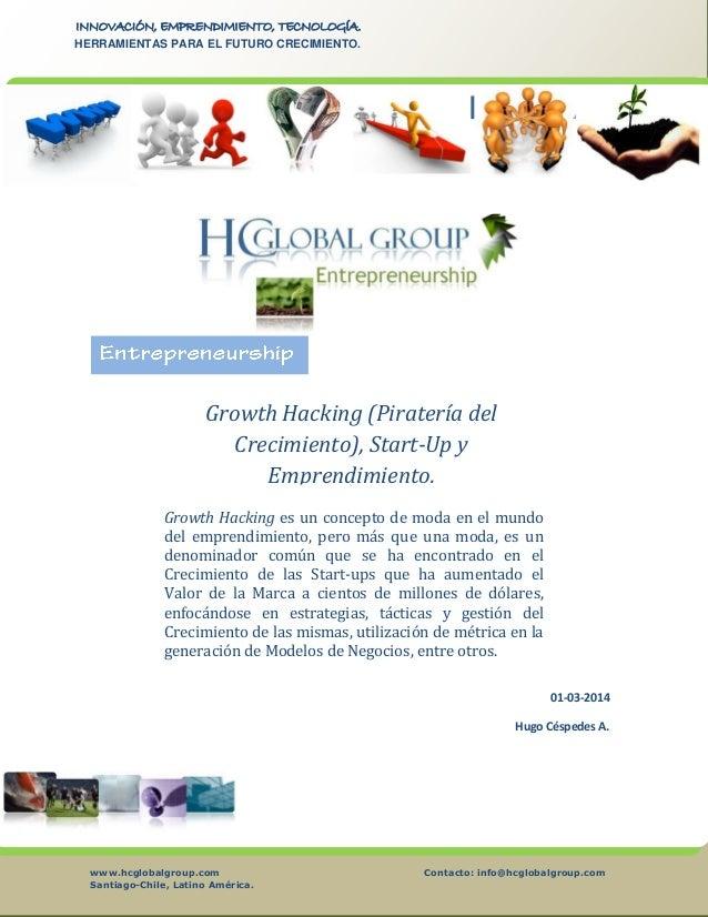 INNOVACIÓN, EMPRENDIMIENTO, TECNOLOGÍA. HERRAMIENTAS PARA EL FUTURO CRECIMIENTO.  Growth Hacking (Piratería del Crecimient...