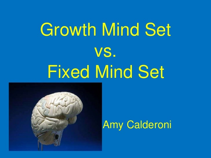 Growth Mind Set       vs. Fixed Mind Set       Amy Calderoni