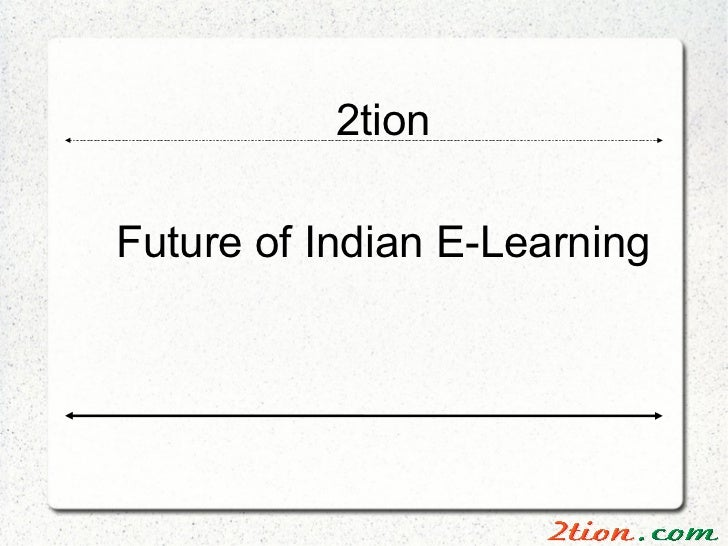 2tionFuture of Indian E-Learning