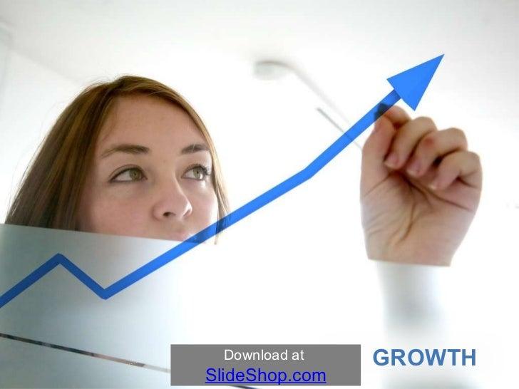 Download at  SlideShop.com GROWTH
