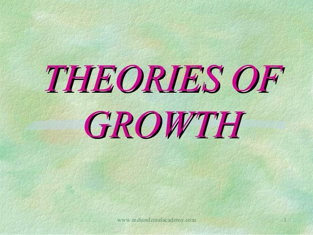 Growth theories  /certified fixed orthodontic courses by Indian dental academy