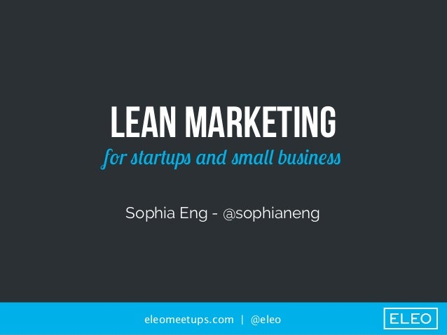 Lean Marketing for Startups and Small Business