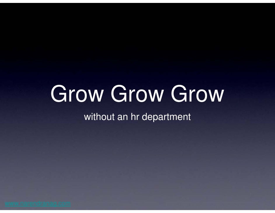 Startup Saturday Delhi Dec08 - Grow Without an HR Dept. -  By Narendra Nag