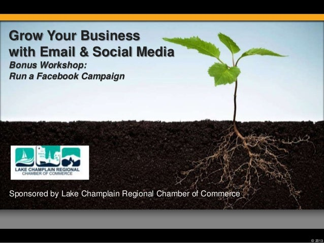 Grow Your Business with Email & Social Media Bonus Workshop: Run a Facebook Campaign  Sponsored by Lake Champlain Regional...