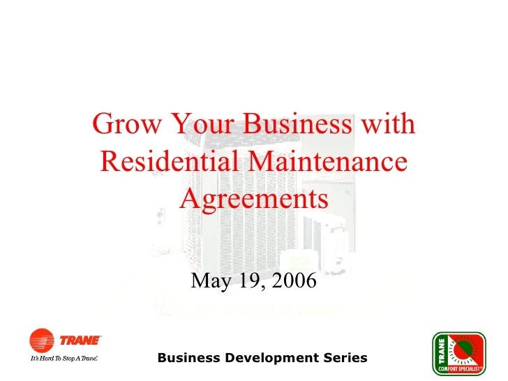 Grow Your Business with Residential Maintenance Agreements May 19, 2006