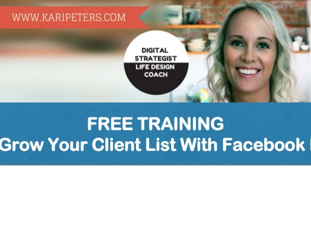 FREE TRAINING Grow Your Client List With Facebook F