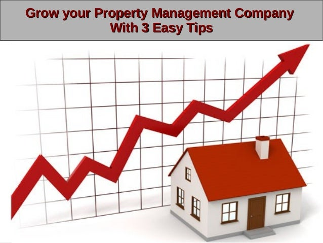 Grow your Property Management CompanyGrow your Property Management Company With 3 Easy TipsWith 3 Easy Tips