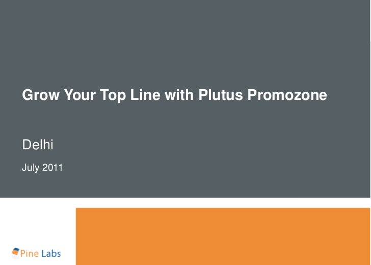 Grow Your Top Line with Plutus PromozoneDelhiJuly 2011