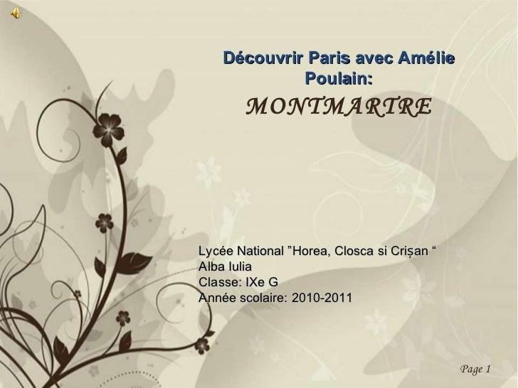 """Découvrir Paris avec Amélie Poulain : MONTMARTRE Lyc é e National """"Horea, Closca si Crișan """" Alba Iulia Classe: IXe G Ann ..."""