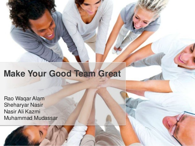 Make Your Good Team Great !!!