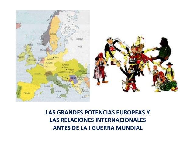 Grandes potencias europeas y relaciones internacionales antes de la I Guerra Mundial