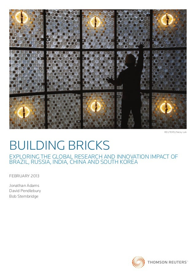 REUTERS/Nicky LohBUILDING BRICKsExploring the global research AND INNOVATION impact ofBrazil, Russia, India, China AnD Sou...