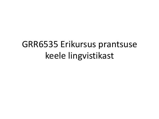 GRR6535 Erikursus prantsuse  keele lingvistikast