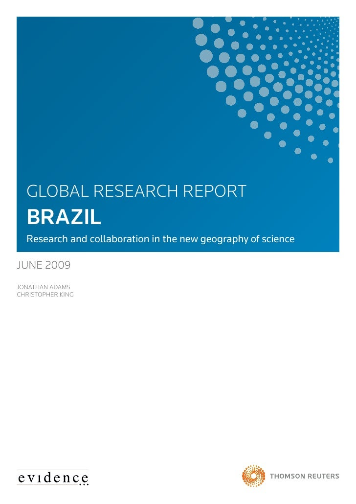 GLOBAL RESEARCH REPORT   BRAZIL   Research and collaboration in the new geography of science  JUNE 2009 JONATHAN ADAMS CHR...