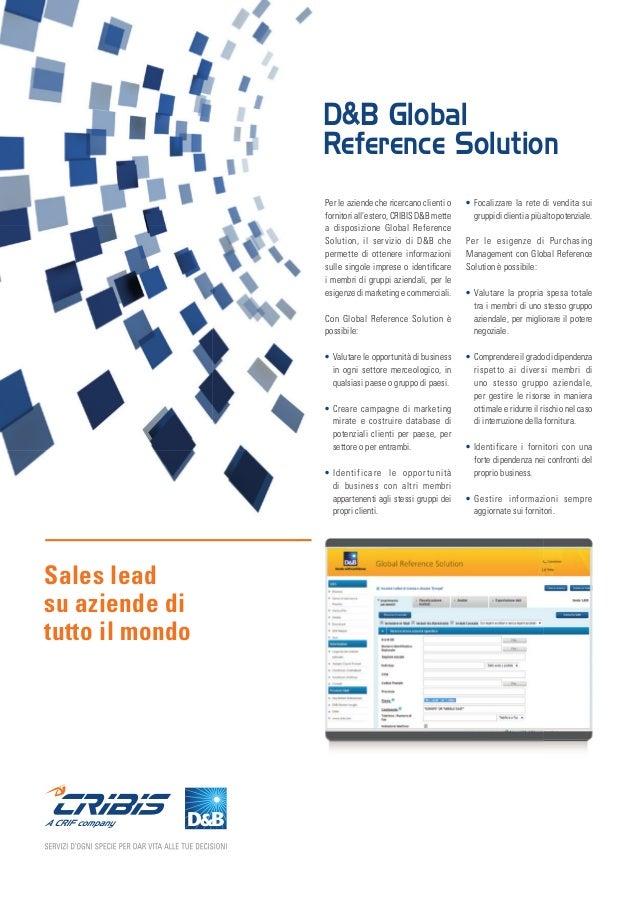 Per le aziende che ricercano clienti o fornitori all'estero, CRIBIS D&B mette a disposizione Global Reference Solution, il...
