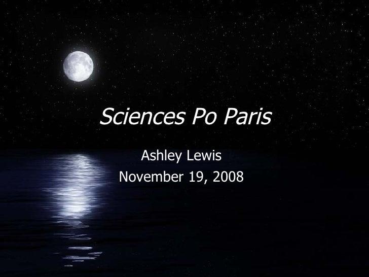 Sciences Po Paris Ashley Lewis November 19, 2008