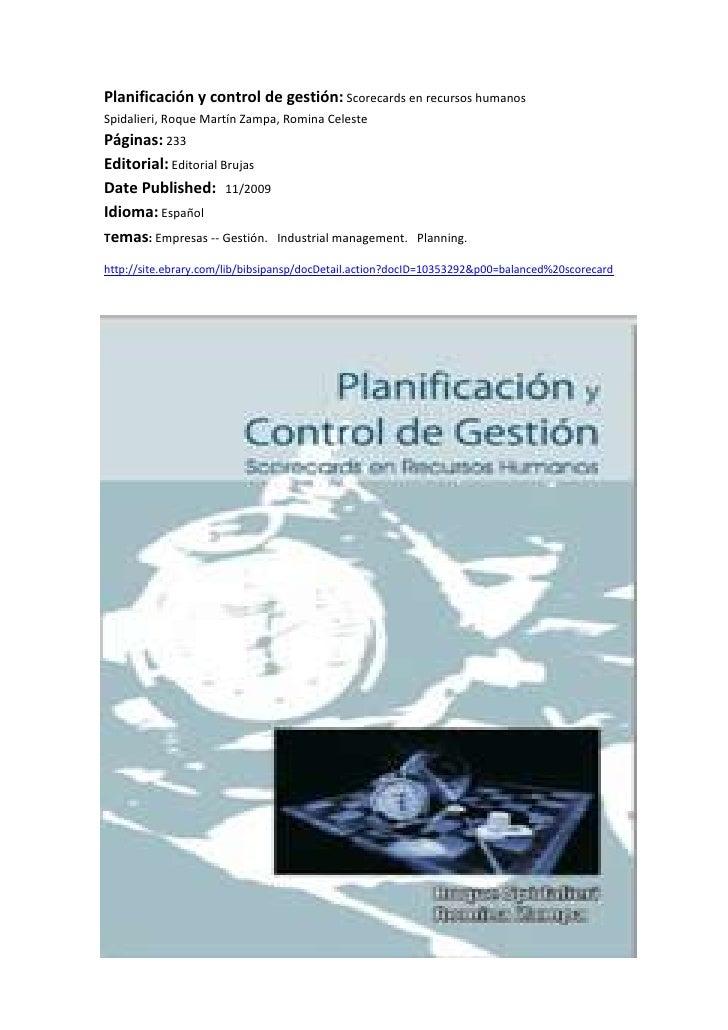Planificación y control de gestión: Scorecards en recursos humanosSpidalieri, Roque Martín Zampa, Romina Celeste Páginas: ...