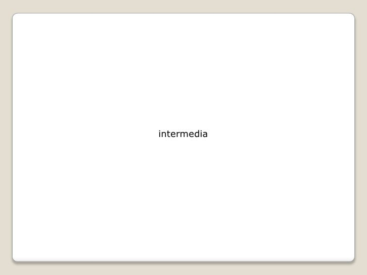 Intermedia:  A few initial thoughts