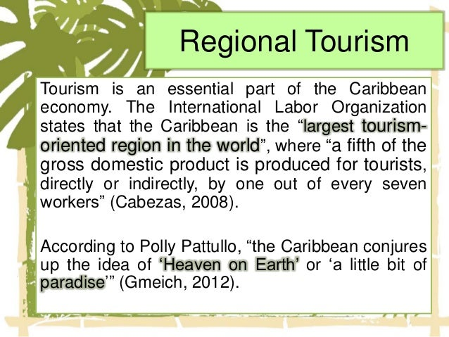 tourism in the caribbean essay Tourism contributes a huge portion of the caribbean's economy, but also has some negative impacts on the region's natural environment.