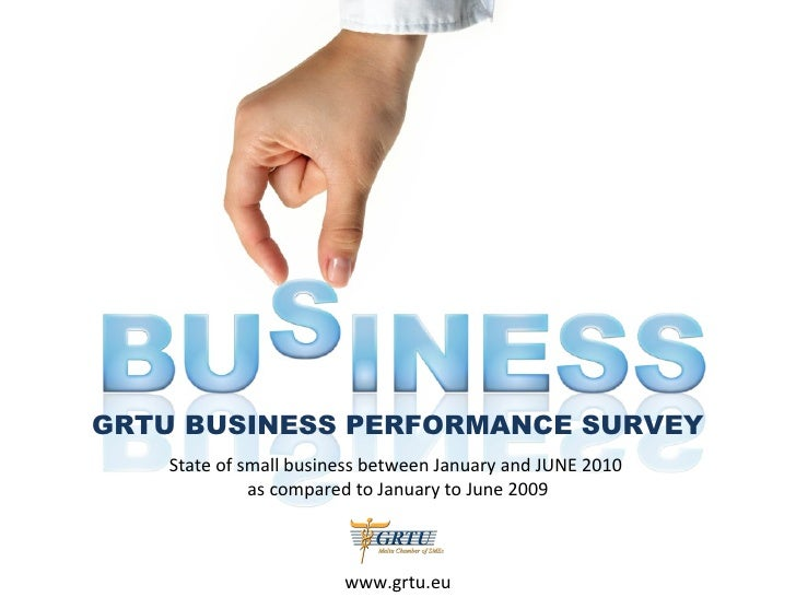 GRTU BUSINESS PERFORMANCE SURVEY State of small business between January and JUNE 2010  as compared to January to June 200...
