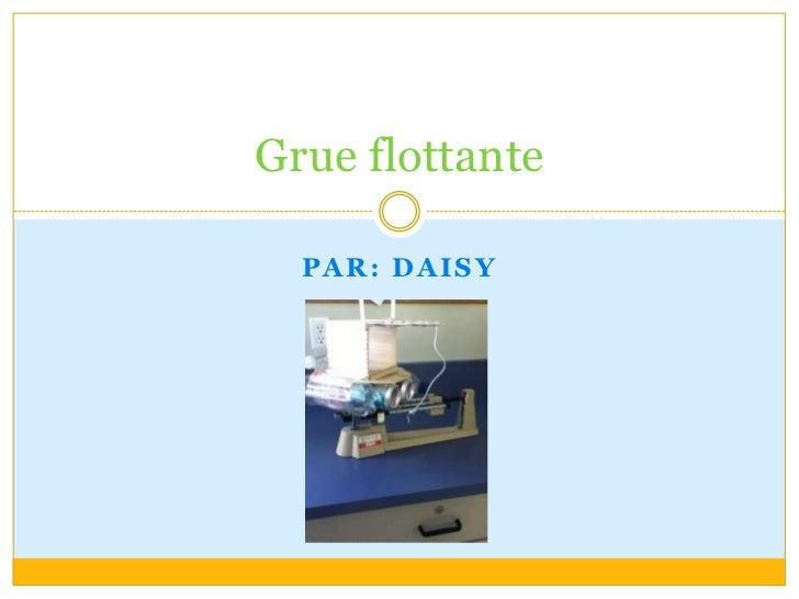 Par: Daisy<br />Grue flottante<br />