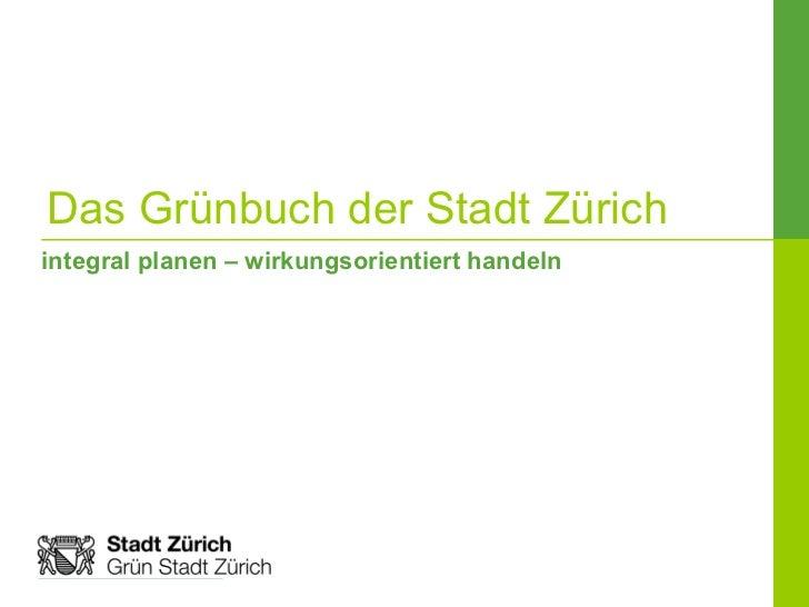 Das Grünbuch der Stadt Zürich integral planen – wirkungsorientiert handeln