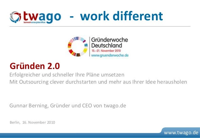 07. Juli 2009 © 2009 twago 0 www.twago.de Erfolgreicher und schneller Ihre Pläne umsetzen Mit Outsourcing clever durchstar...
