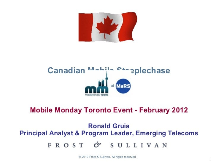 Canadian Mobile Steeplechase Mobile Monday Toronto Event - February 2012 Ronald Gruia Principal Analyst & Program Leader, ...
