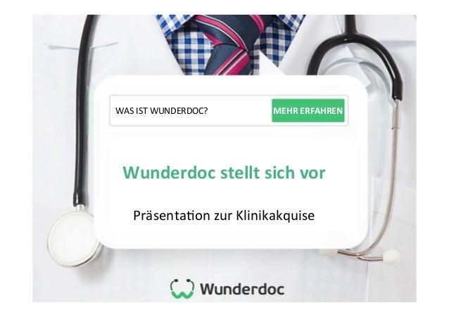 WAS  IST  WUNDERDOC?       MEHR  ERFAHREN   Wunderdoc  stellt  sich  vor      Präsenta7on  ...