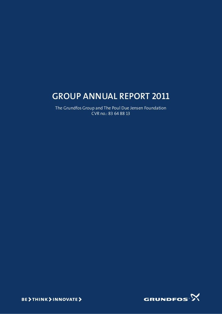 Group Annual Report 2011The Grundfos Group and The Poul Due Jensen Foundation                 CVR no.: 83 64 88 13