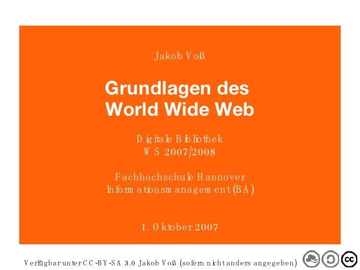 Digitale Bibliothek Verfügbar unter CC-BY-SA 3.0 Jakob Voß (sofern nicht anders angegeben) Jakob Voß Grundlagen des  World...