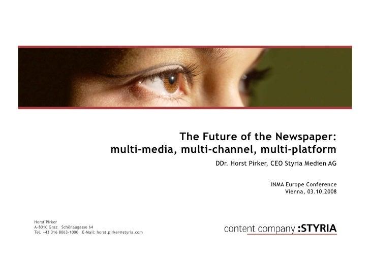 The Future of the Newspaper:                                      multi-media, multi-channel, multi-platform              ...