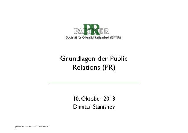Grundlagen der Public Relations (PR)   10. Oktober 2013  Dimitar Stanishev   © Dimitar Stanishev/H.-G. Möckesch