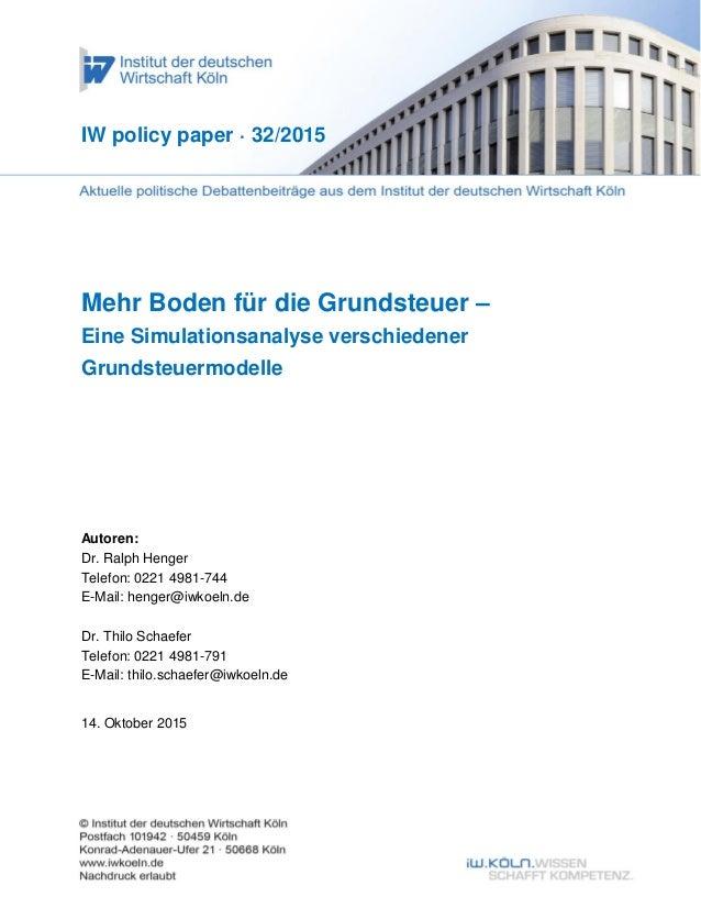 1 Mehr Boden für die Grundsteuer – Eine Simulationsanalyse verschiedener Grundsteuermodelle Autoren: Dr. Ralph Henger Tele...