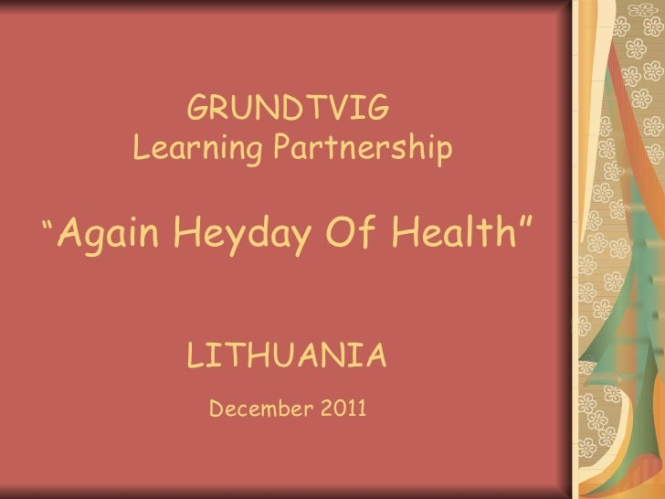 Again Heyday of Health. Tasks for Lithuania