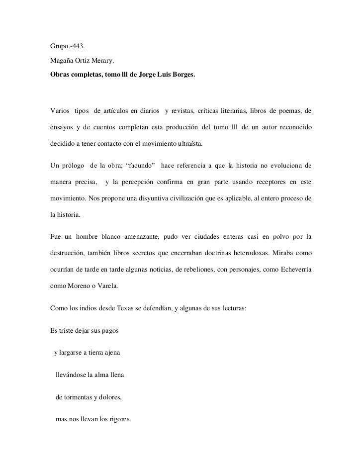 Grupo.-443.<br />Magaña Ortiz Merary.<br />Obras completas, tomo lll de Jorge Luis Borges.<br />Varios  tipos  de artículo...