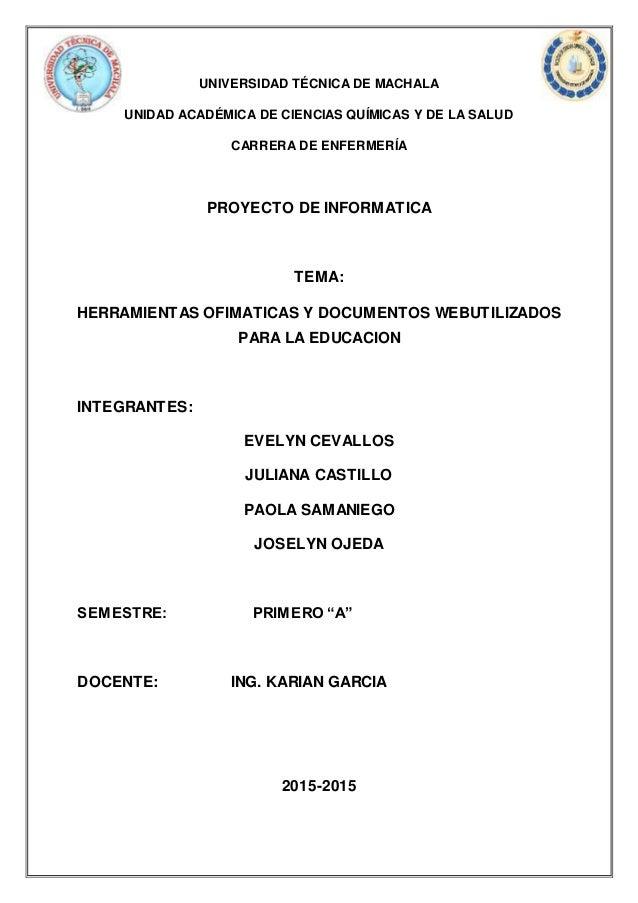 UNIVERSIDAD TÉCNICA DE MACHALA UNIDAD ACADÉMICA DE CIENCIAS QUÍMICAS Y DE LA SALUD CARRERA DE ENFERMERÍA PROYECTO DE INFOR...