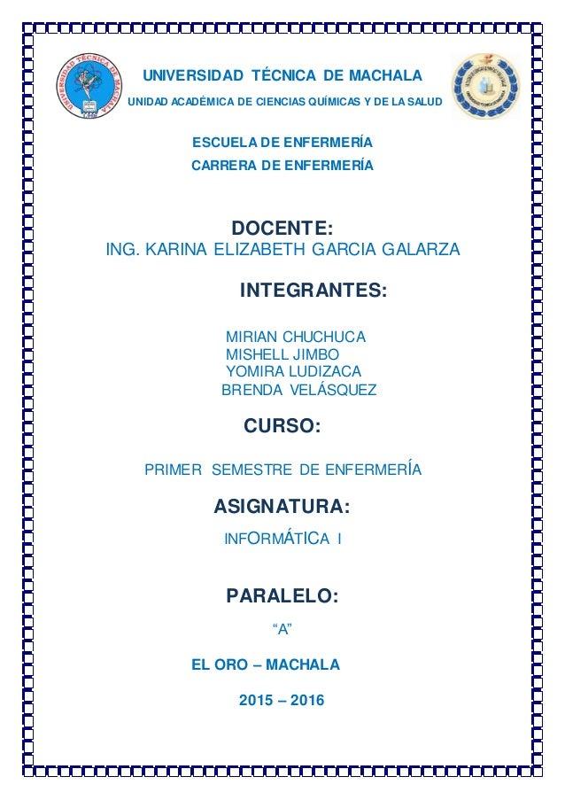 UNIVERSIDAD TÉCNICA DE MACHALA UNIDAD ACADÉMICA DE CIENCIAS QUÍMICAS Y DE LASALUD ESCUELA DE ENFERMERÍA CARRERA DE ENFERME...