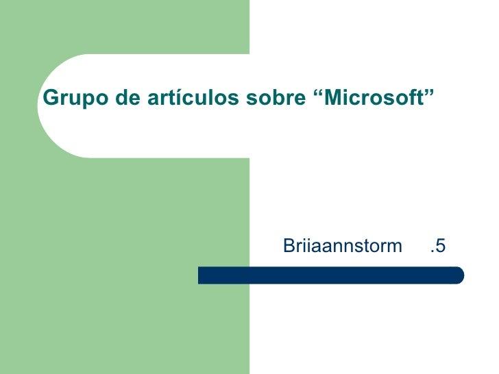 """Grupo de artículos sobre """"Microsoft"""" Briiaannstorm  .5"""